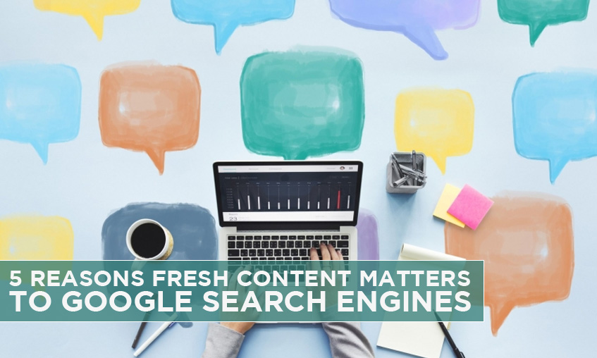 5-reasons-fresh-content-matters-to-google-search-engines