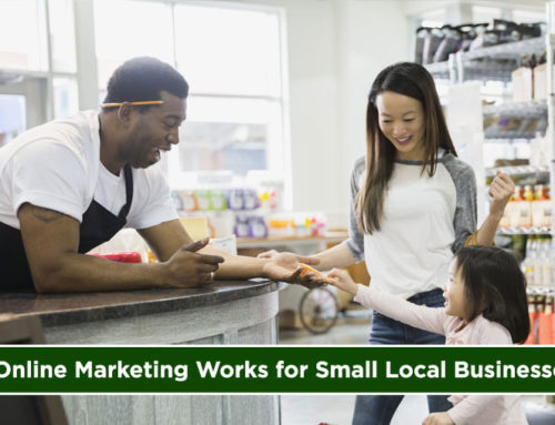 Shop Local Search Local – Why Online Marketing Works for Small Local Businesses