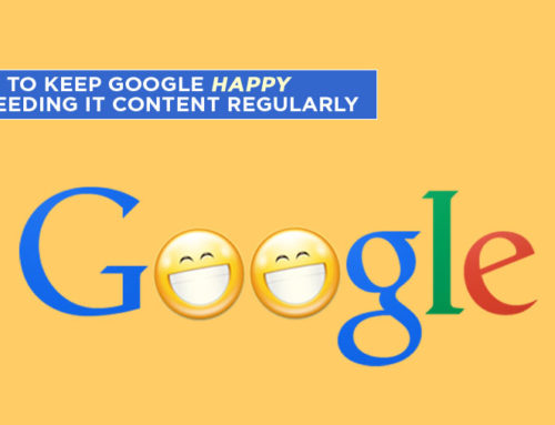 How to Keep Google Happy by Feeding It Content Regularly