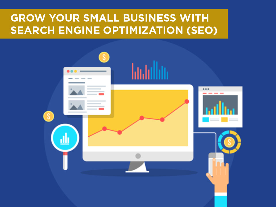 Grow Your Small Business With Search Engine Optimization (SEO)