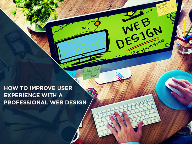 How-To-Improve-User-Experience-With-A-Professional-Web-Design