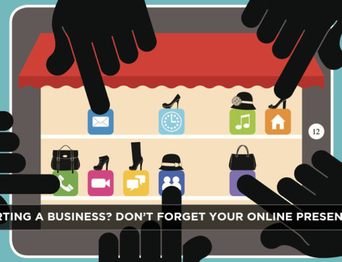 Starting a Business? Don't Forget Your Online Presence
