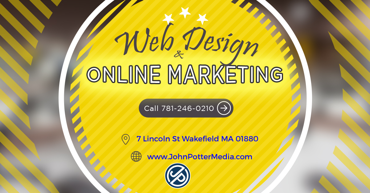 John Potter Media - Web Design & Online Marketing Website solutions that work Call us at 978-808-3428 or visit our website at www.JohnPotterMedia.com