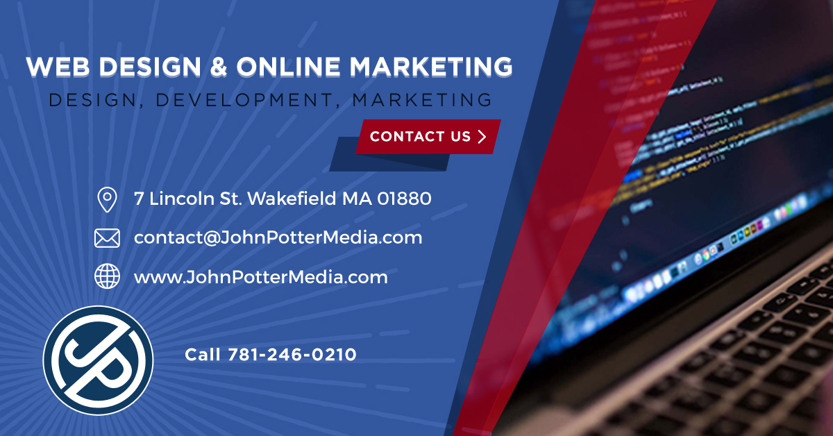 John Potter Media - Web Design & Online Marketing We build websites that build your business Call us at 978-808-3428 or visit our website at www.JohnPotterMedia.com