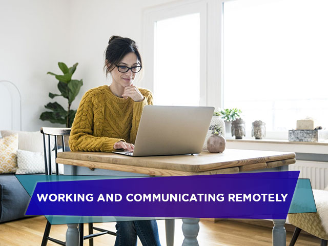 Working and Communicating Remotely
